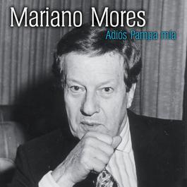 Adios Pampa Mia 2011 Mariano Mores