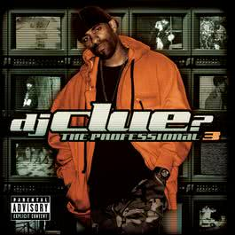 The Professional 3 2006 DJ Clue