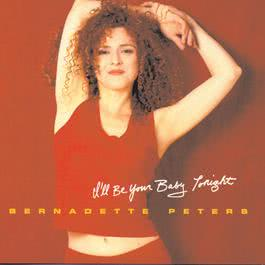 I'll Be Your Baby Tonight 1996 Bernadette Peters