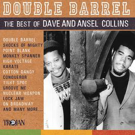 Double Barrel - The Best of Dave & Ansel Collins 2017 Dave Collins
