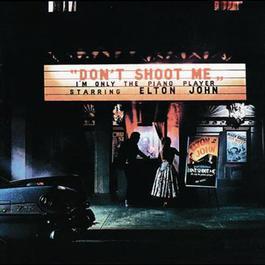 Don't Shoot Me I'm Only The Piano Player 1973 Elton John