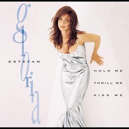 Hold Me, Thrill Me, Kiss Me 1994 Gloria Estefan