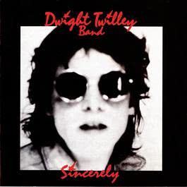 Sincerely 2011 Dwight Twilley Band