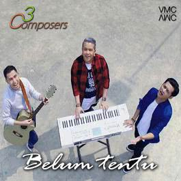 Belum Tentu 2015 3 Composers