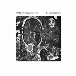 Illusion Suite 1973 Stanley Cowell Trio