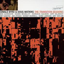 Donald Byrd And Doug Watkins: The Transition Sessions 2002 Donald Byrd
