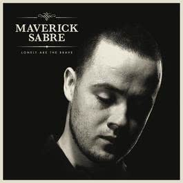 Lonely Are The Brave 2011 Maverick Sabre