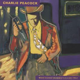 West Coast Diaries 1991 Charlie Peacock