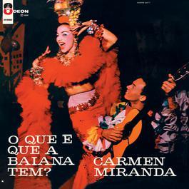 O Que E Que A Baiana Tem? 2002 Carmen Miranda