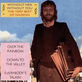 Without Her - Without You - The Very Best Of Nilsson Vol.1 1990 Harry Nilsson