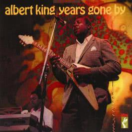 Years Gone By 1983 Albert King