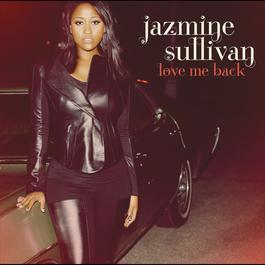 Love Me Back 2010 Jazmine Sullivan