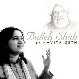 Bulleh Shah By Kavita Seth 2010 Kavita Seth