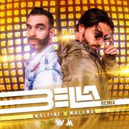 Bella (Remix) 2018 WolFine; Maluma