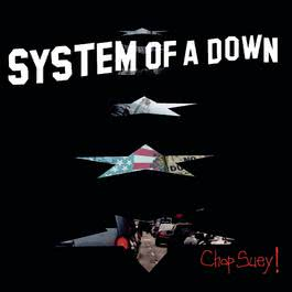 Chop Suey! 2001 System of A Down