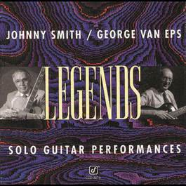 Legends: Solo Guitar Performances 1994 Johnny Smith; George Van Eps