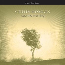 See The Morning 2007 Chris Tomlin