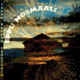 Sadan Vuoden Päästäkin 2004 Eppu Normaali