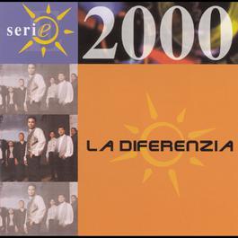Serie 2000 2000 La Diferenzia