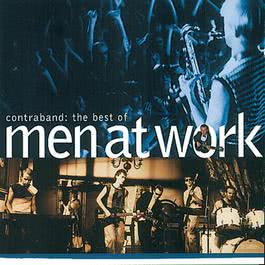 The Best Of Men At Work: Contraband 1996 Men At Work
