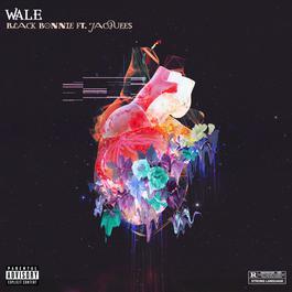 Black Bonnie (feat. Jacquees) 2018 Wale; Jacquees
