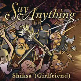 Shiksa (Girlfriend) 2007 Say Anything