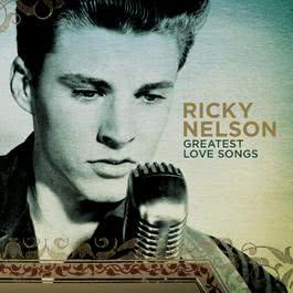 Greatest Love Songs 2008 Ricky Nelson