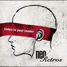 Listen to your leader 2011 Neo Retros