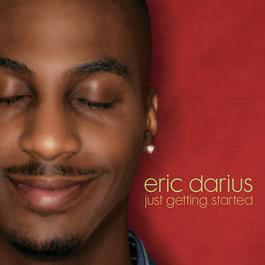 Just Getting Started 2006 Eric Darius