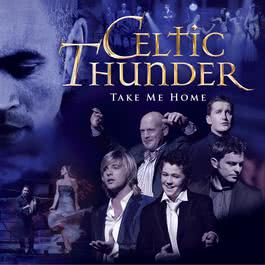 Take Me Home 2015 Celtic Thunder