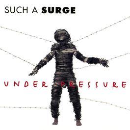 Under Pressure 1995 Such a Surge