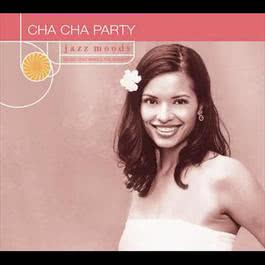 Jazz Moods: Cha Cha Party 2001 Various Artists
