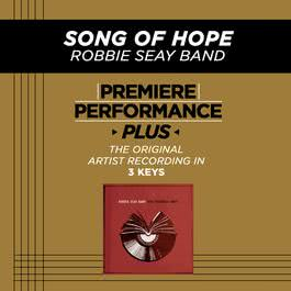 Premiere Performance Plus: Song Of Hope 2009 Robbie Seay Band