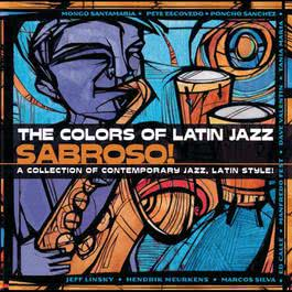 The Colors Of Latin Jazz:  Sabroso! 2000 Various Artists