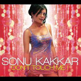 Don't Touch Me 2008 Sonu Kakkar