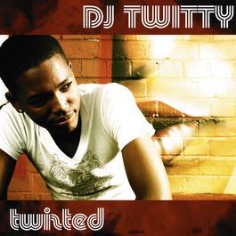 Twisted 2007 DJ Twitty