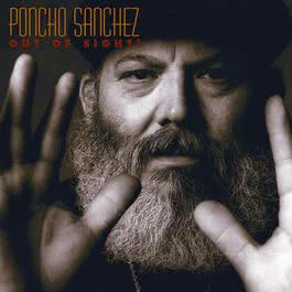 Out Of Sight! 2008 Poncho Sanchez