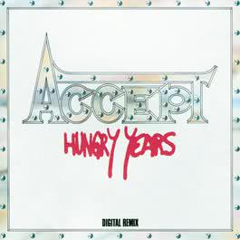 Hungry Years 1986 ACCEPT