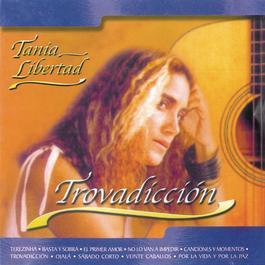 Trovadicción 2012 Tania Libertad