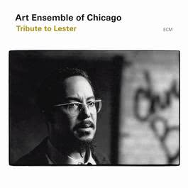 Tribute To Lester 2003 The Art Ensemble of Chicago