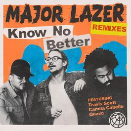 Know No Better (feat. Travis Scott & Quavo) [Bad Bunny Remix] 2017 Major Lazer; Camila Cabello; Bad Bunny
