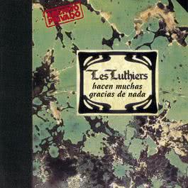 Hacen Muchas Gracias de Nada 1996 Les Luthiers