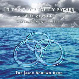 In The Name Of My Father - The ZepSet 1997 The Jason Bonham Band