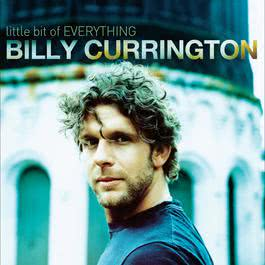 Little Bit Of Everything 2008 Billy Currington