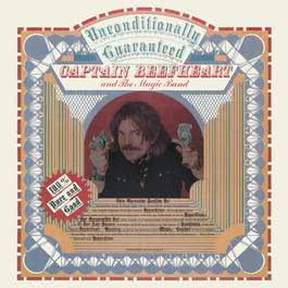 Unconditionally Guaranteed 1974 Captain Beefheart
