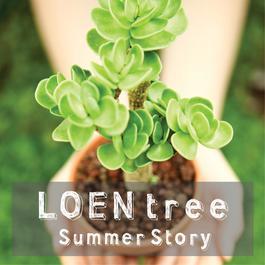 LOEN TREE Summer Story 2012 LOEN TREE