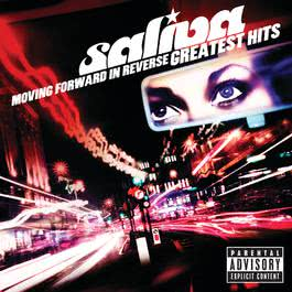Moving Forward In Reverse: Greatest Hits 2010 Saliva