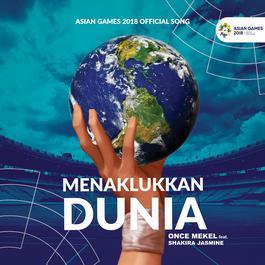Menaklukkan Dunia (Official Song Asian Games) Feat. Shakira Jasmine 2018 Once