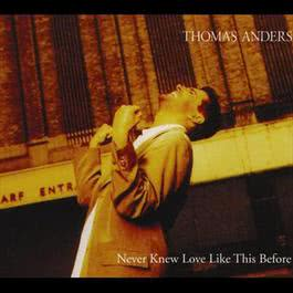 Never Knew Love Like This Before 1995 Thomas Anders