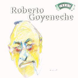 Solo Tango: Roberto Goyeneche 2010 Roberto Goyeneche